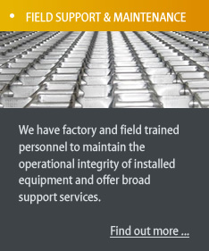 We provide field support and maintenance